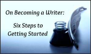 Six Steps to Getting Started Writing