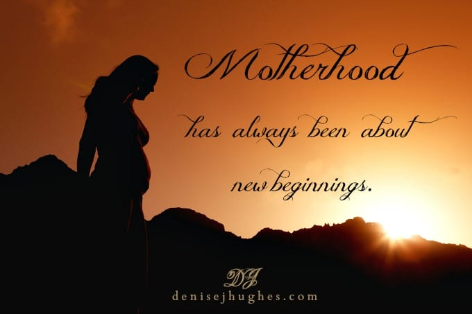 Motherhood and New Beginnings