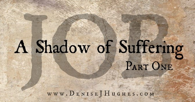Job: Shadow of Suffering ~ Part One