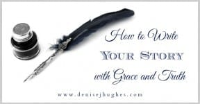 How to Write Your Story with Grace and Truth
