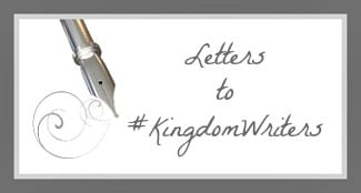 Letters to Kingdom Writers