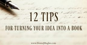 So I Have an Idea for a Book…Now What? {12 Tips for Turning Your Idea into a Book}