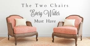 The Two Chairs Every Writer Must Have